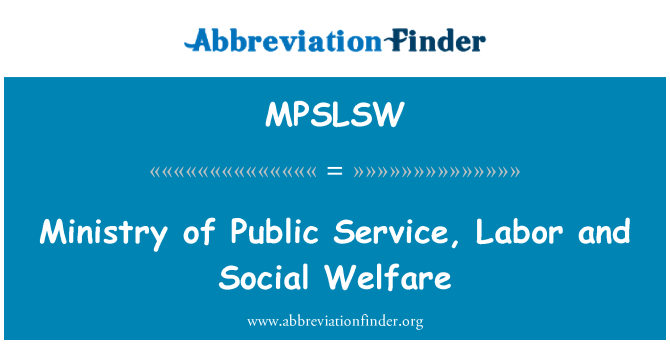 MPSLSW: Ministry of Public Service, Labor and Social Welfare