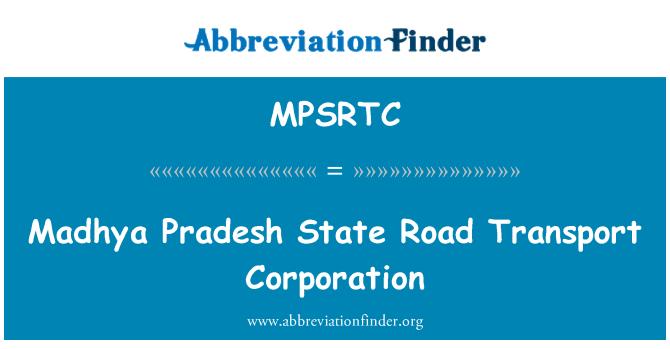 MPSRTC: Madhya Pradesh State Road Transport Corporation
