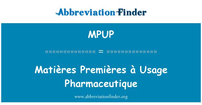 MPUP: Matières Premières à Usage Pharmaceutique