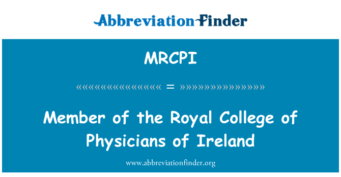 MRCPI: Member of the Royal College of Physicians of Ireland