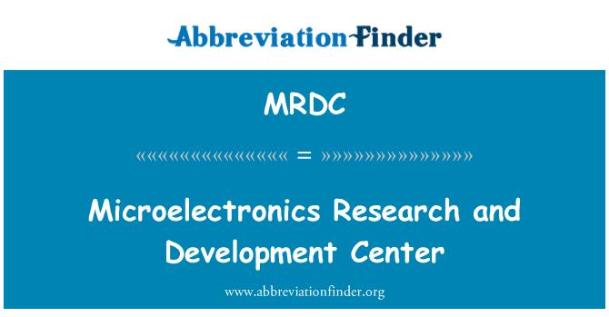MRDC: Microelectrónica centro de investigación y desarrollo