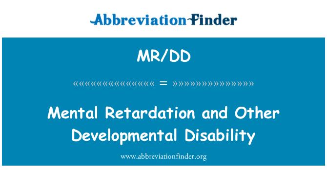 MR/DD: Mental Retardation and Other Developmental Disability