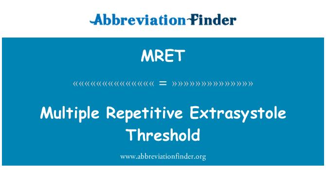 MRET: Múltiples extrasístoles repetitivas umbral