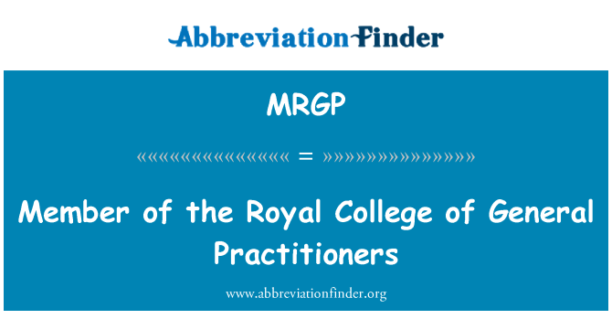 MRGP: Miembro de la Royal College of General Practitioners