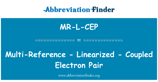 MR-L-CEP: Multi-Reference - Linearized - Coupled Electron Pair