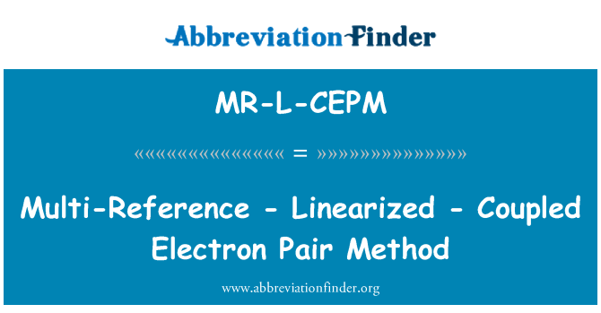MR-L-CEPM: Multi-Reference - Linearized - Coupled Electron Pair Method