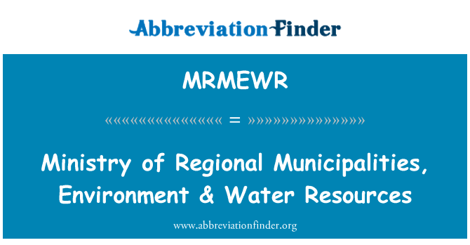 MRMEWR: Ministry of Regional Municipalities, Environment & Water Resources