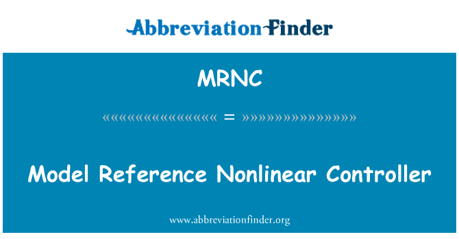 MRNC: Model Reference Nonlinear Controller