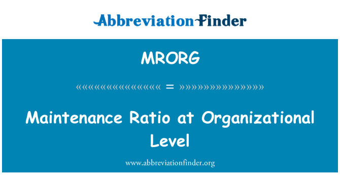 MRORG: Maintenance Ratio at Organizational Level