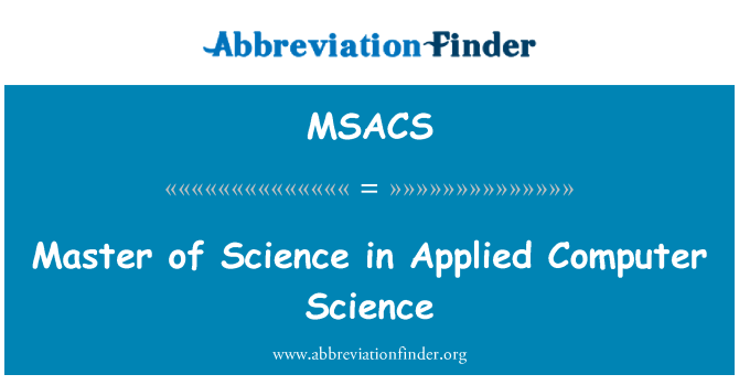 MSACS: Master of Science in Applied Computer Science