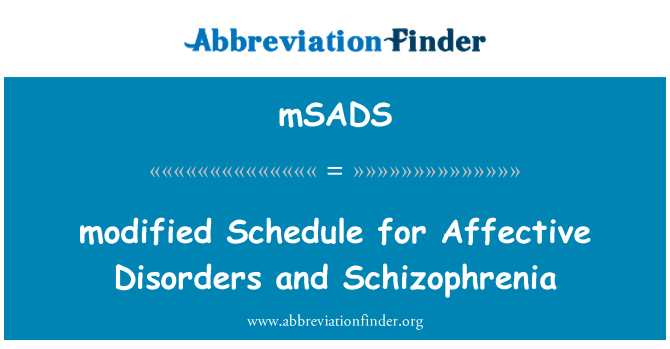 mSADS: modified Schedule for Affective Disorders and Schizophrenia