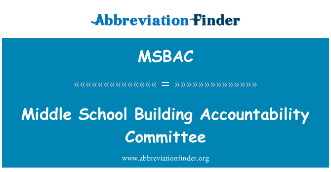 MSBAC: Middle School Building Accountability Committee