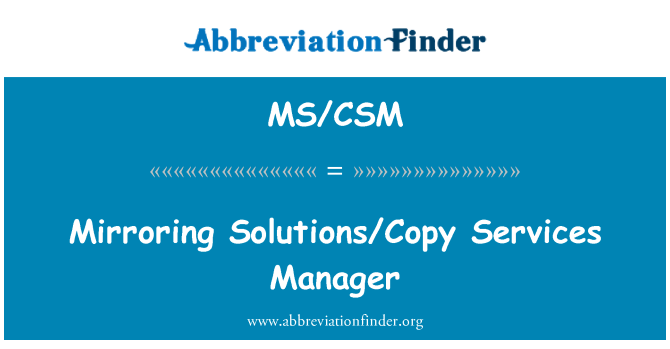 MS/CSM: Mirroring Solutions/Copy Services Manager