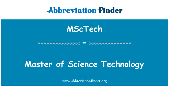 MScTech: Master of Science Technology