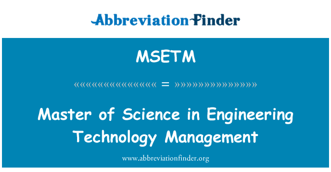 MSETM: Master of Science in Engineering Technology Management