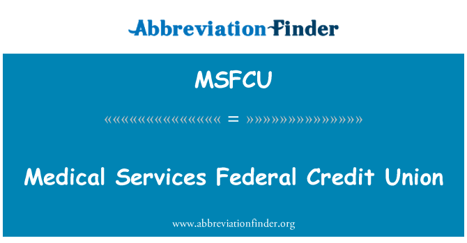 MSFCU: Medical Services Federal Credit Union
