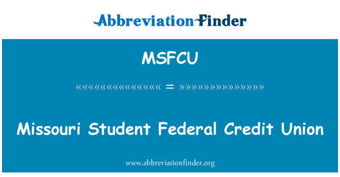 MSFCU: Missouri Student Federal Credit Union