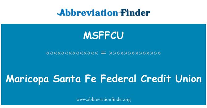 MSFFCU: Maricopa Santa Fe Federal Credit Union