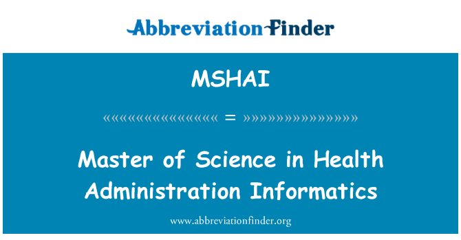 MSHAI: Master of Science in Health Administration Informatics
