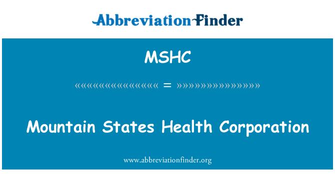 MSHC: Mountain States Health Corporation