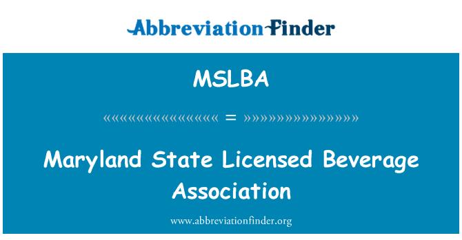MSLBA: Maryland State Licensed Beverage Association