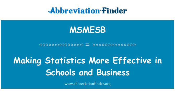 MSMESB: Making Statistics More Effective in Schools and Business