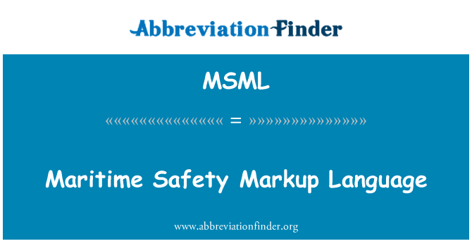 MSML: Maritime Safety Markup Language