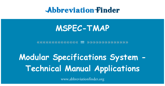 MSPEC-TMAP: Modular Specifications System - Technical Manual Applications