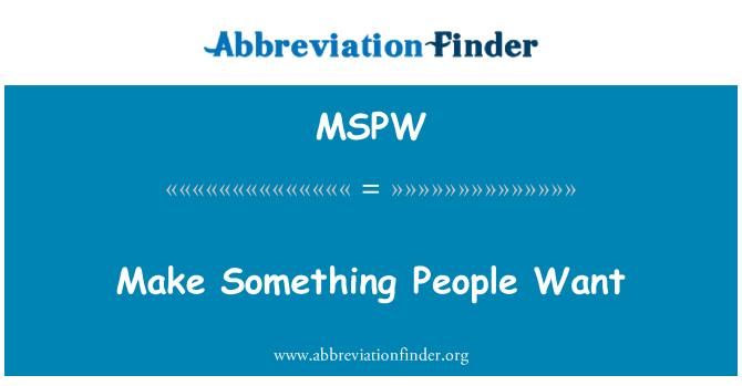MSPW: Hacer algo que la gente quiere