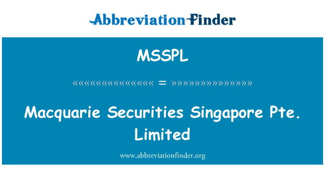 MSSPL: Macquarie Securities Singapore Pte. Limited