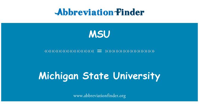 MSU: Michigan State University
