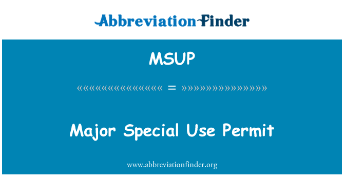 MSUP: Major Special Use Permit