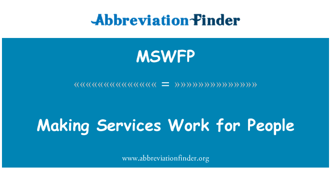 MSWFP: Making Services Work for People