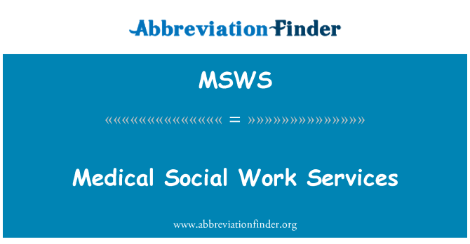 MSWS: Medical Social Work Services