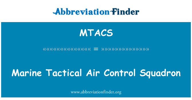 MTACS: Marine Tactical Air Control Squadron