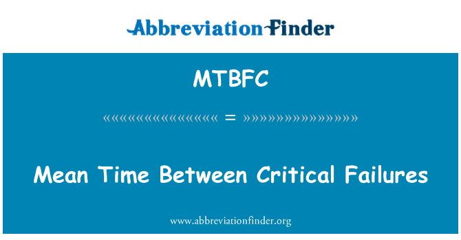 MTBFC: Mean Time Between Critical Failures
