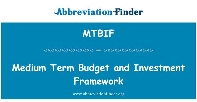 MTBIF: Medium Term Budget and Investment Framework