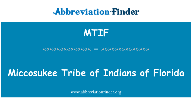 MTIF: Miccosukee Tribe of Indians of Florida
