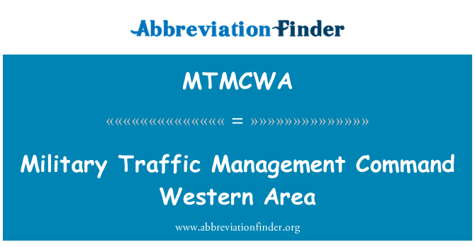 MTMCWA: Military Traffic Management Command Western Area