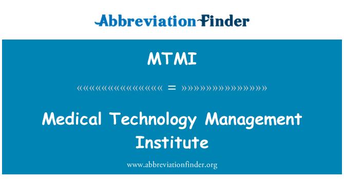 MTMI: Medical Technology Management Institute