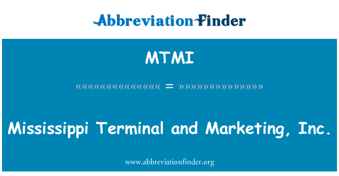 MTMI: Terminal de Mississippi y Marketing, Inc.