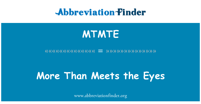 MTMTE: More Than Meets the Eyes