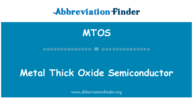 MTOS: Metal Thick Oxide Semiconductor