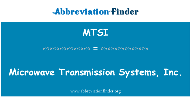 MTSI: مائکروویو ترسیل کے نظام, انکا.