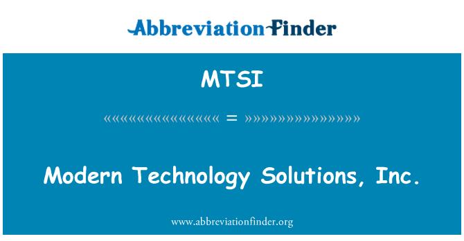 MTSI: جدید ٹیکنالوجی کے حل, انکا.