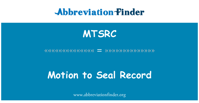 MTSRC: Motion to Seal Record