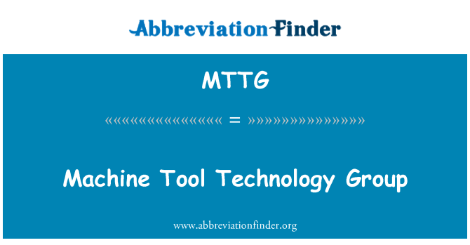 MTTG: Machine Tool Technology Group