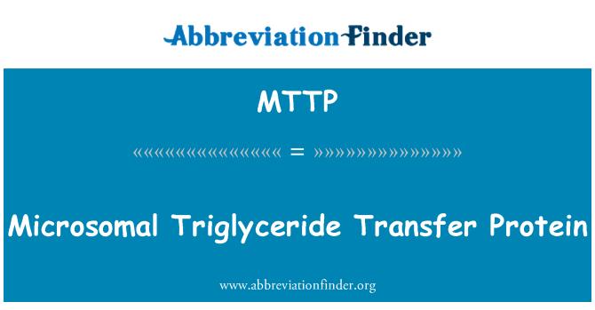 MTTP: Protéine de transfert microsomal Triglyceride