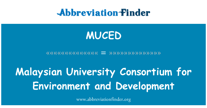 MUCED: Malaysian University Consortium for Environment and Development