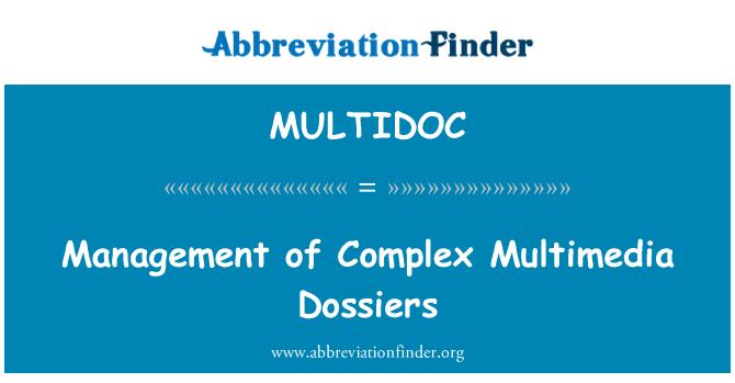 MULTIDOC: Management of Complex Multimedia Dossiers